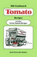 Old-Fashioned Tomato Recipes Cookbook