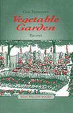 old-fashioned vegetable garden recipes cookbook
