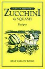 Old-Fashioned Zucchini And Squash Recipes Cookbook